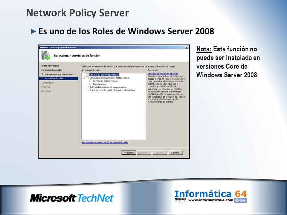 Network Policy Server Es uno de los Roles de Windows Server 2008