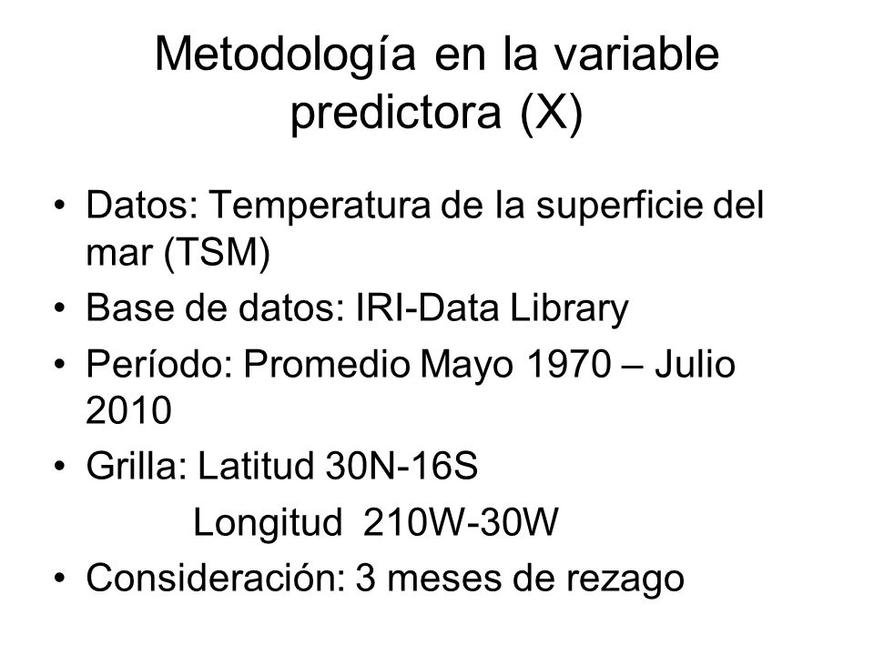 Metodología en la variable predictora (X)