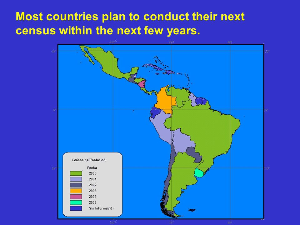 Most countries plan to conduct their next census within the next few years.