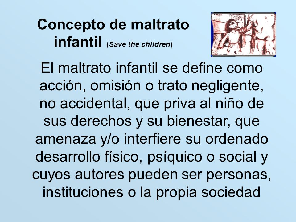 Concepto de maltrato infantil (Save the children)