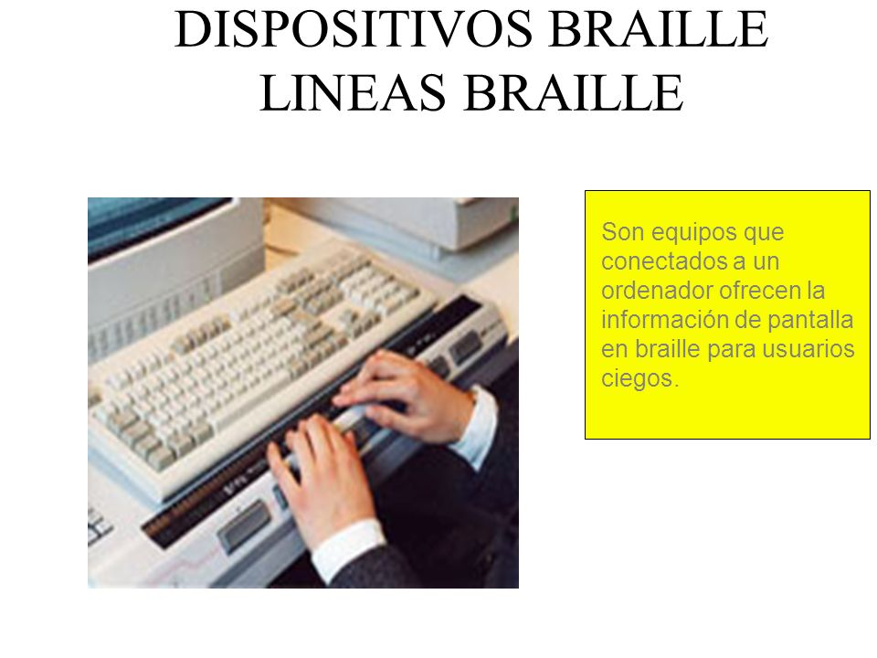 DISPOSITIVOS BRAILLE LINEAS BRAILLE
