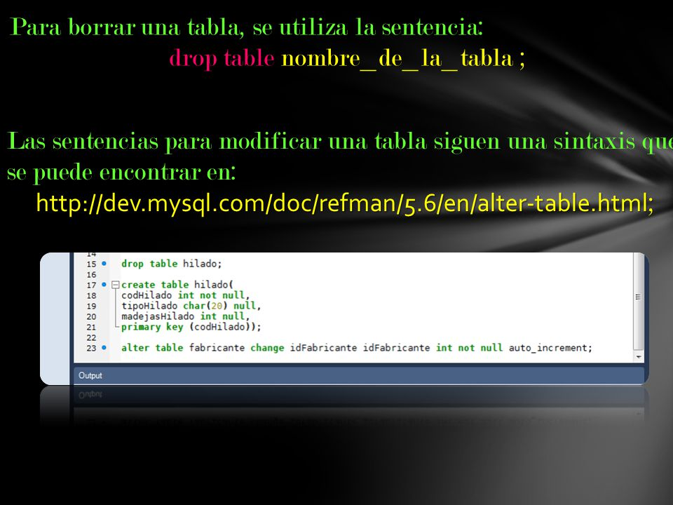 drop table nombre_de_la_tabla ;