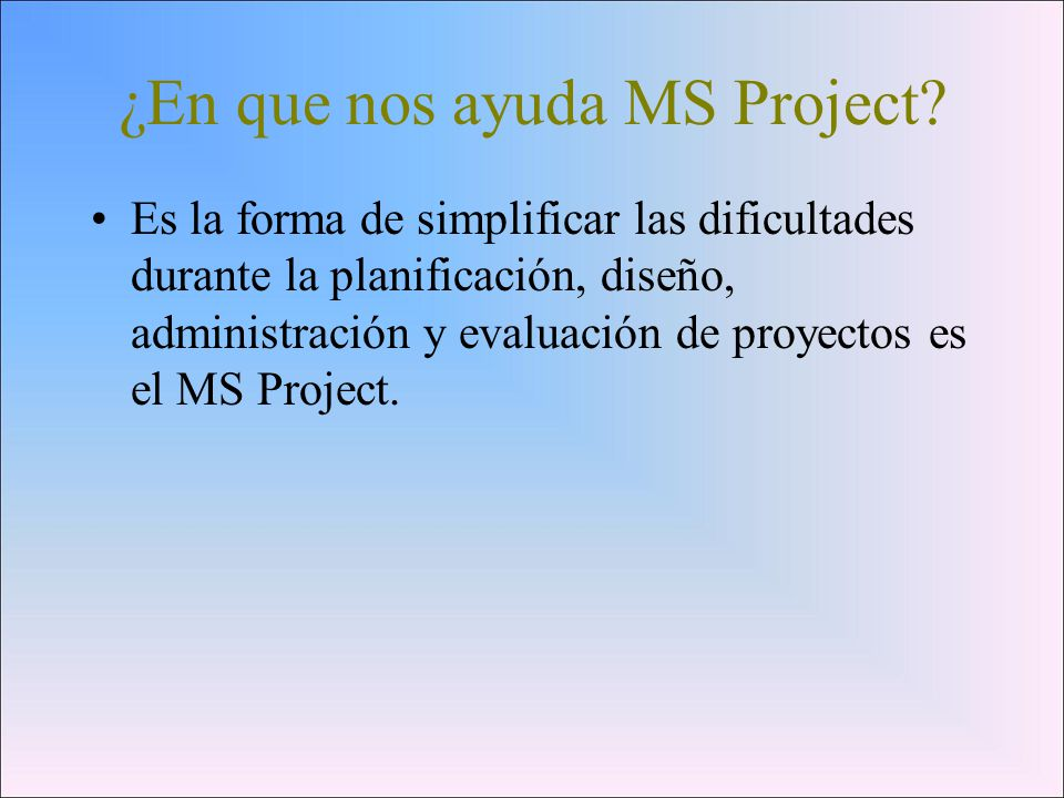 ¿En que nos ayuda MS Project