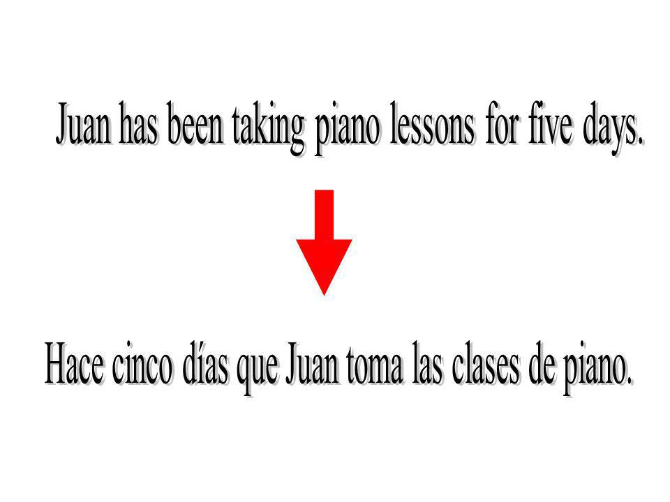Juan has been taking piano lessons for five days.