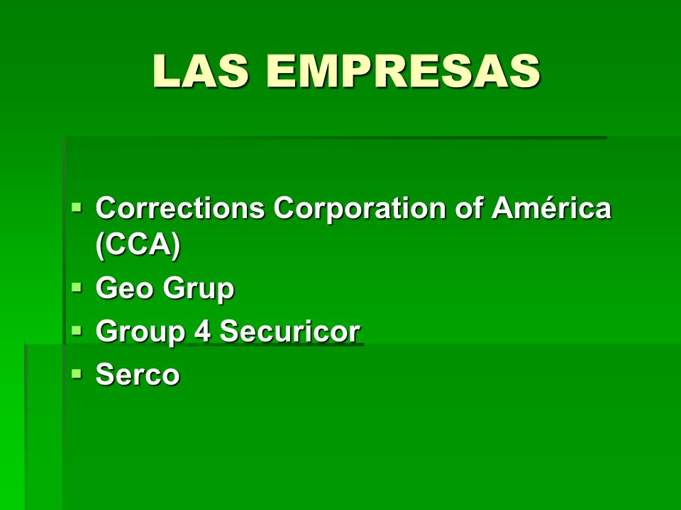 LAS EMPRESAS Corrections Corporation of América (CCA) Geo Grup
