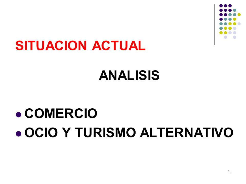 SITUACION ACTUAL ANALISIS COMERCIO OCIO Y TURISMO ALTERNATIVO