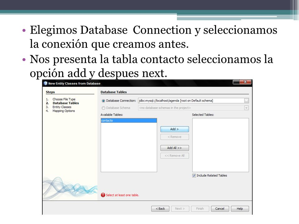 Elegimos Database Connection y seleccionamos la conexión que creamos antes.