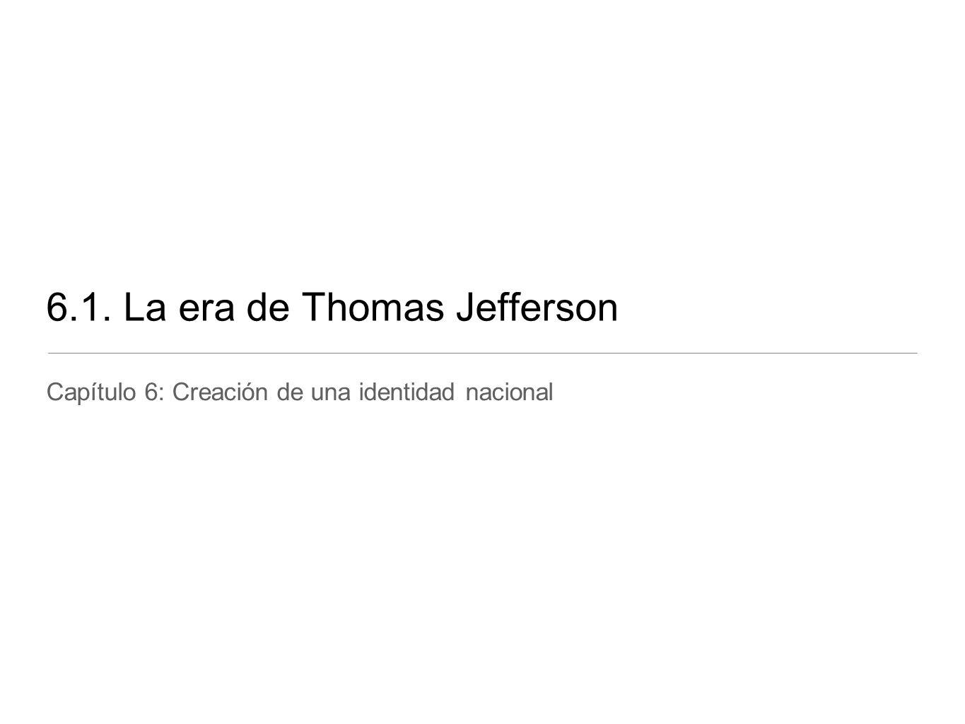 6.1. La era de Thomas Jefferson