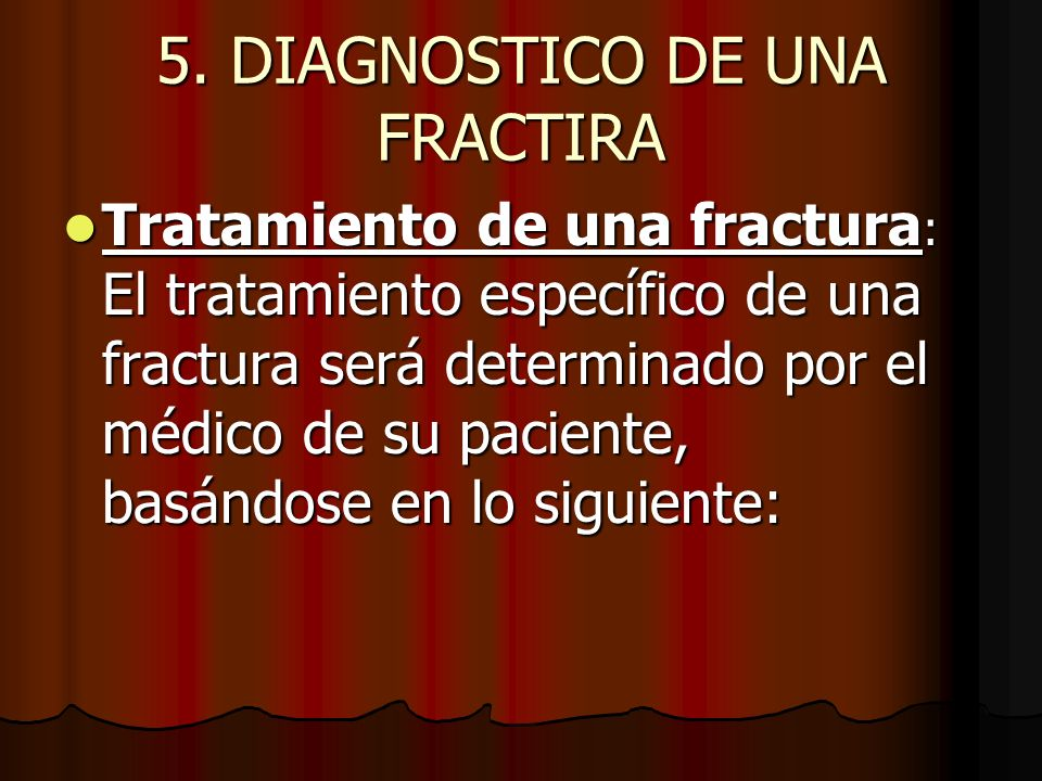 5. DIAGNOSTICO DE UNA FRACTIRA