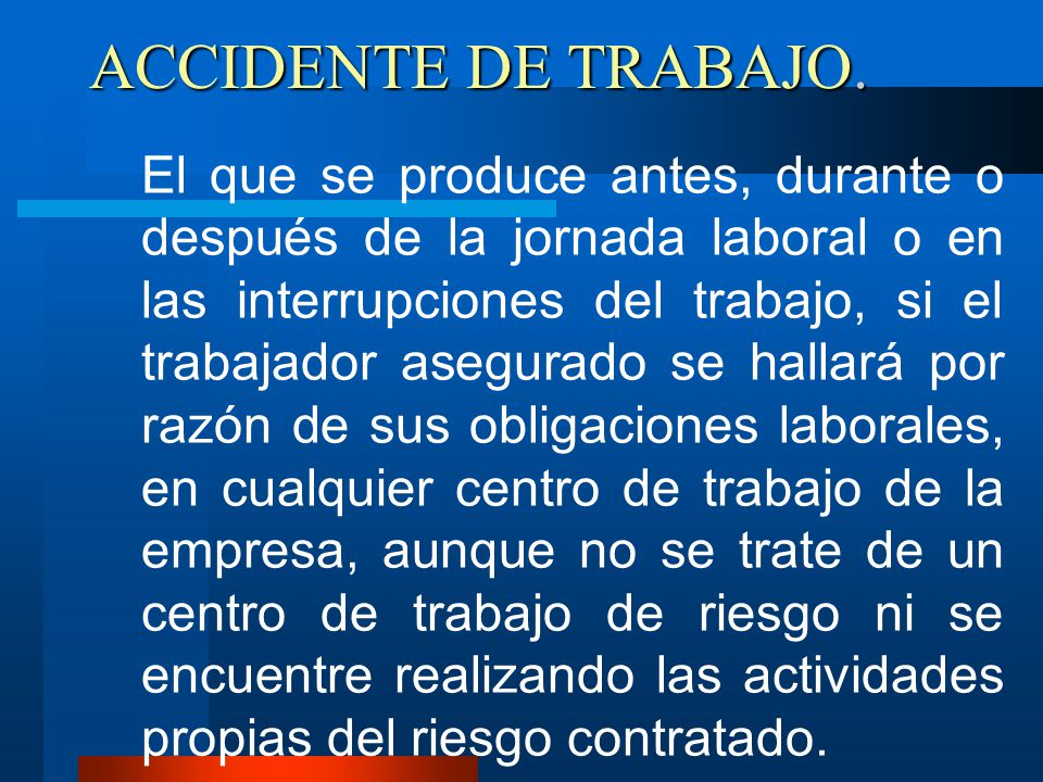 ACCIDENTE DE TRABAJO.