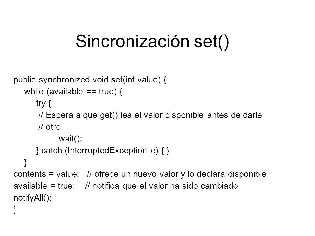 Sincronización set() public synchronized void set(int value) {