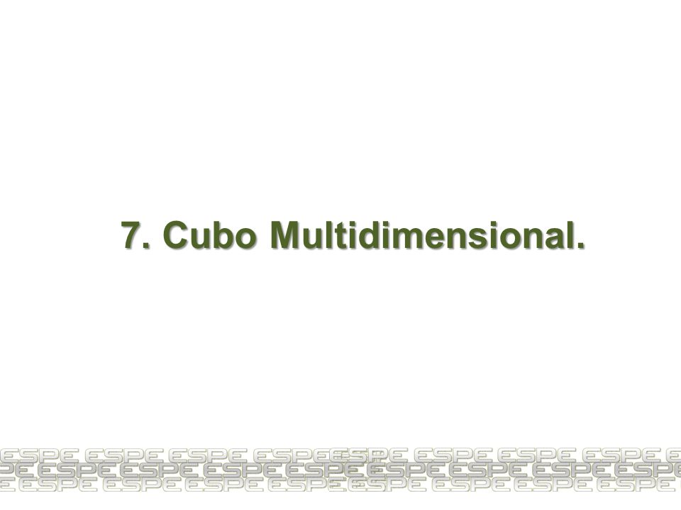 7. Cubo Multidimensional.