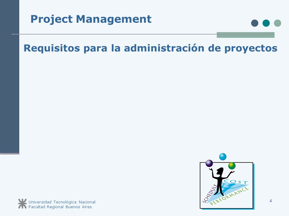 Project Management Requisitos para la administración de proyectos 4 4