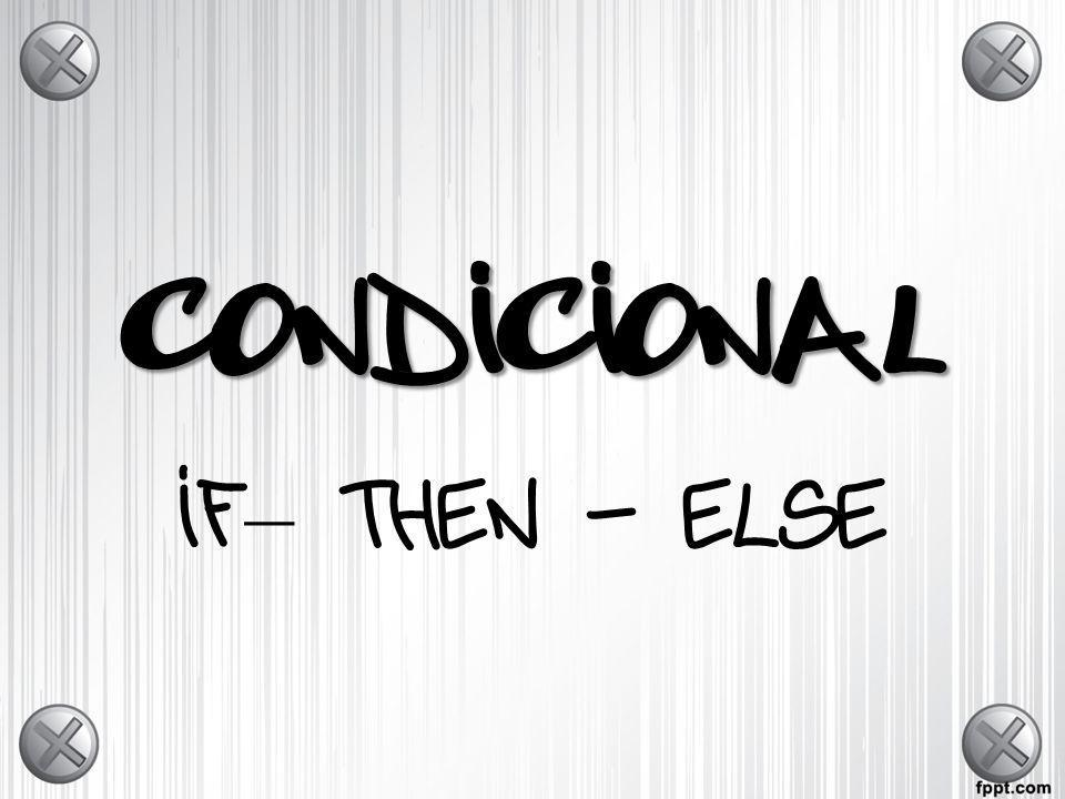CONDICIONAL if– then - else