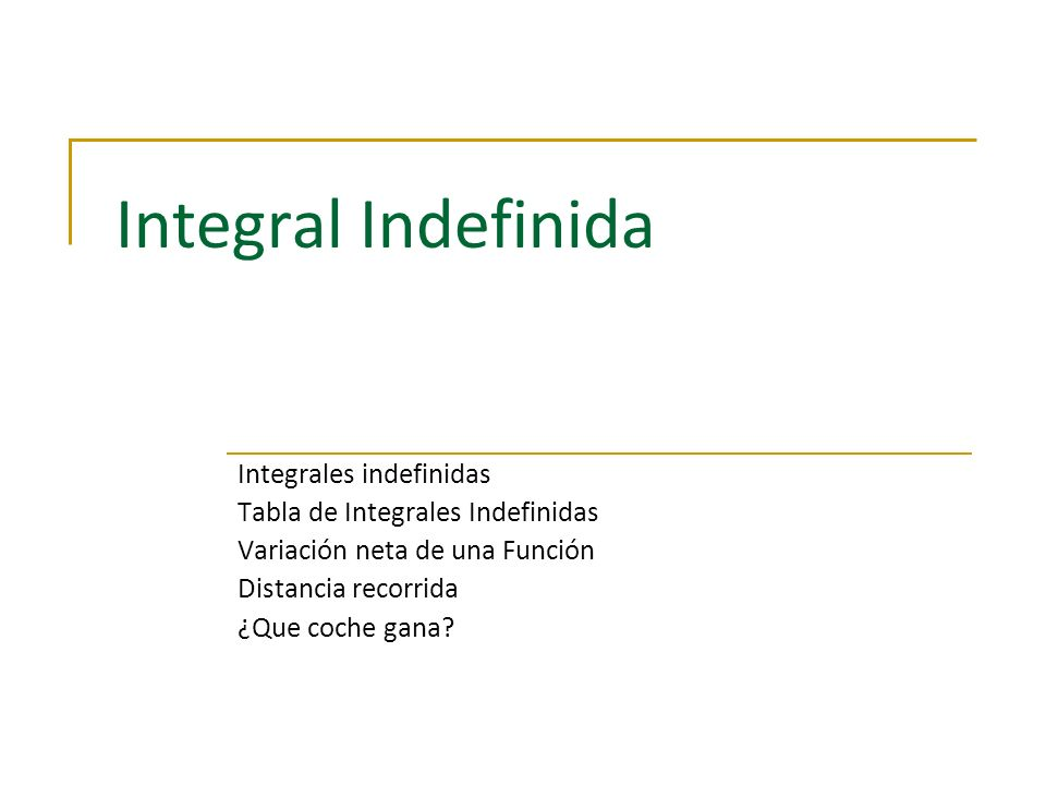 Integral Indefinida Integrales indefinidas