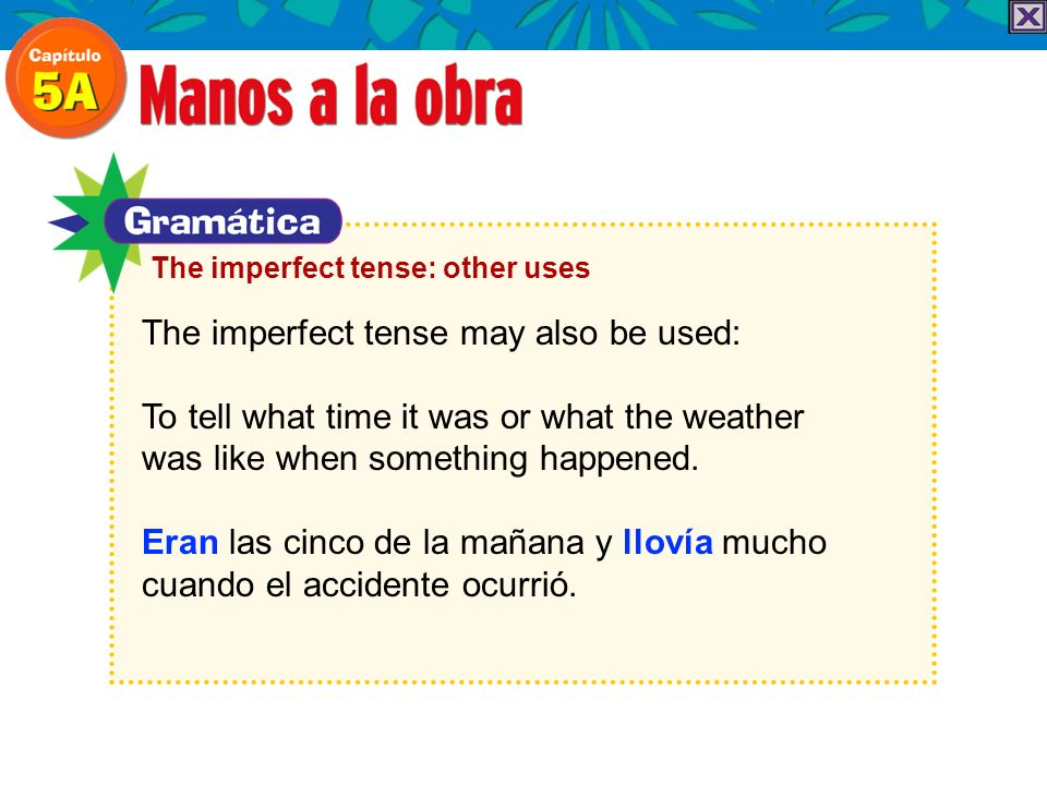 The imperfect tense may also be used: