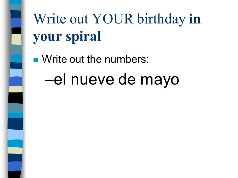 Write out YOUR birthday in your spiral