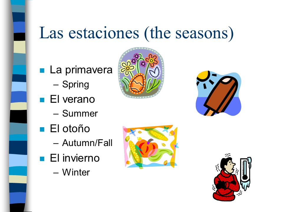 Las estaciones (the seasons)