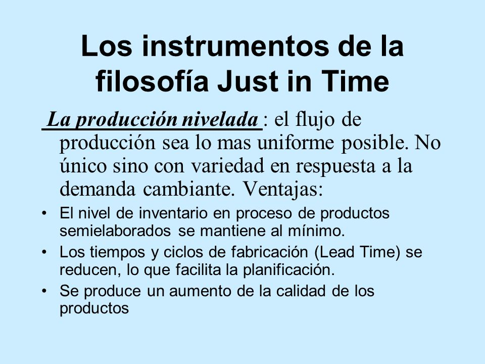Los instrumentos de la filosofía Just in Time