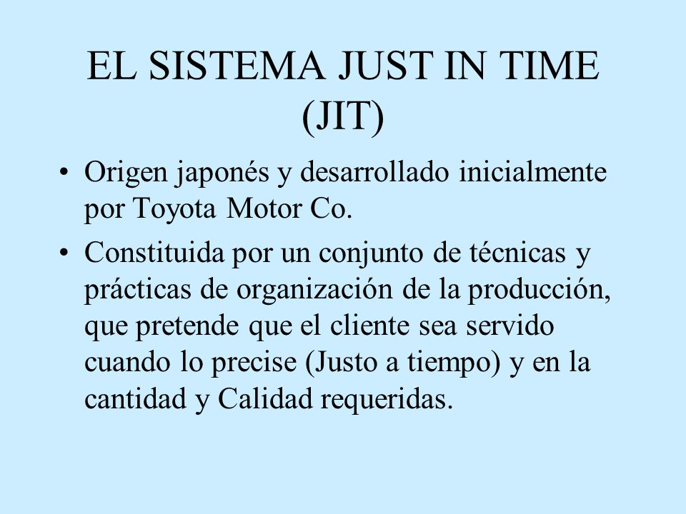 EL SISTEMA JUST IN TIME (JIT)
