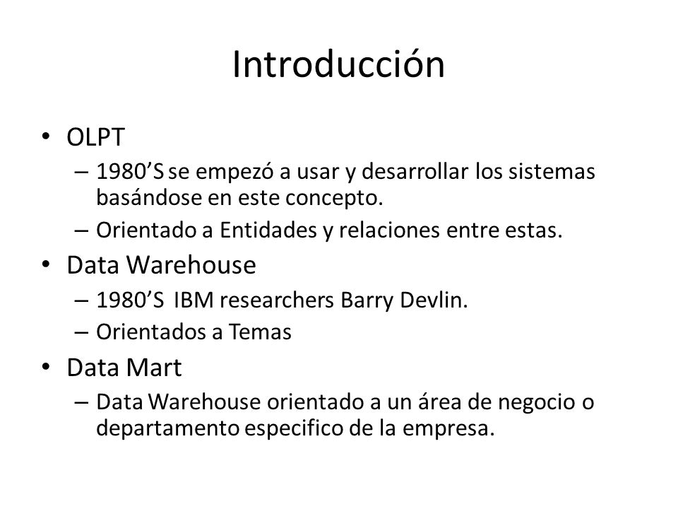 Introducción OLPT Data Warehouse Data Mart