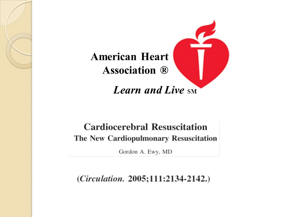 American Heart Association ® Learn and Live SM