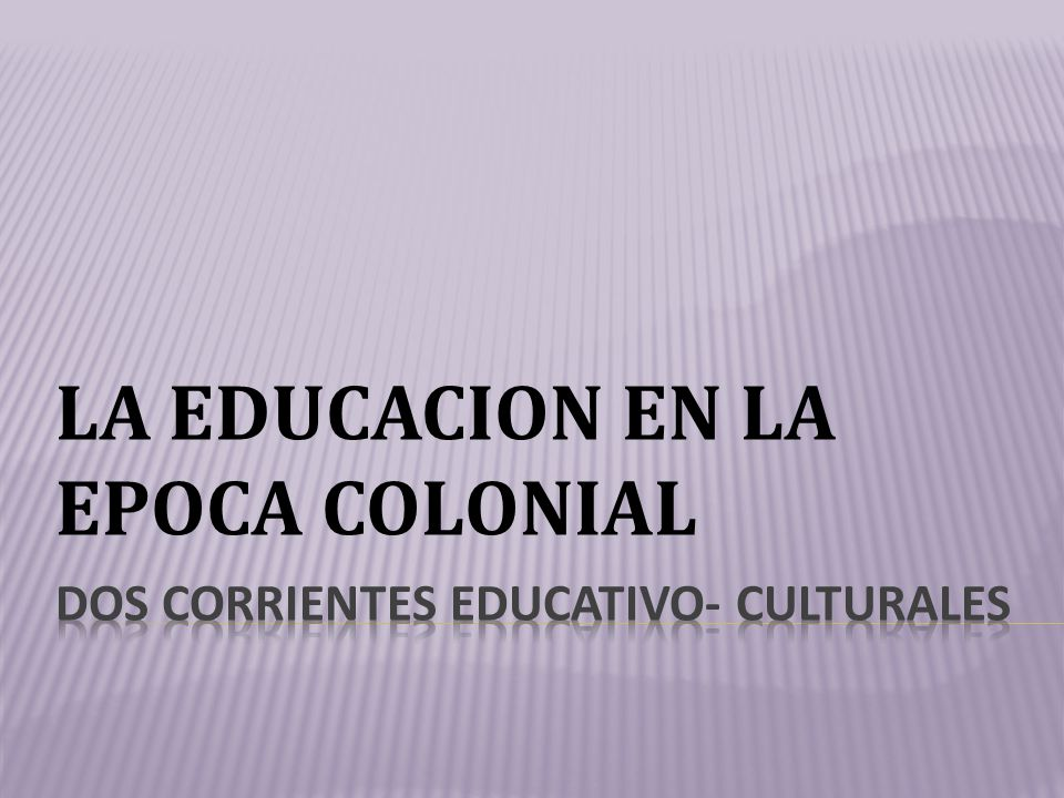DOS CORRIENTES EDUCATIVO- CULTURALES