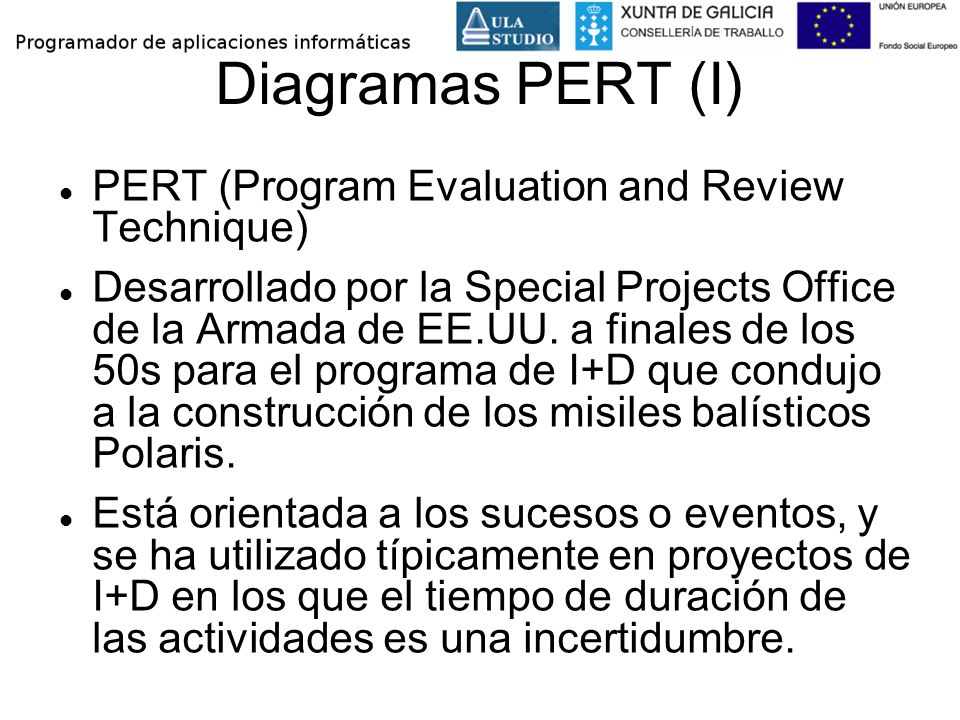 Diagramas PERT (I) PERT (Program Evaluation and Review Technique)