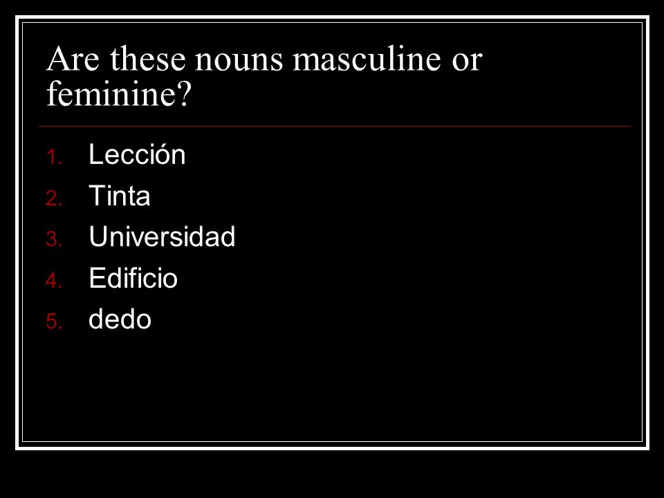 Are these nouns masculine or feminine
