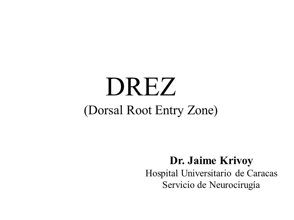 (Dorsal Root Entry Zone)