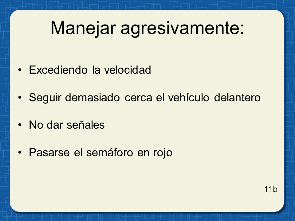 Manejar agresivamente: