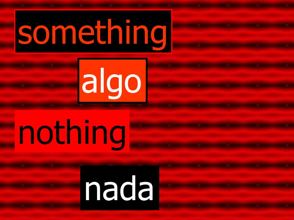 something algo nothing nada