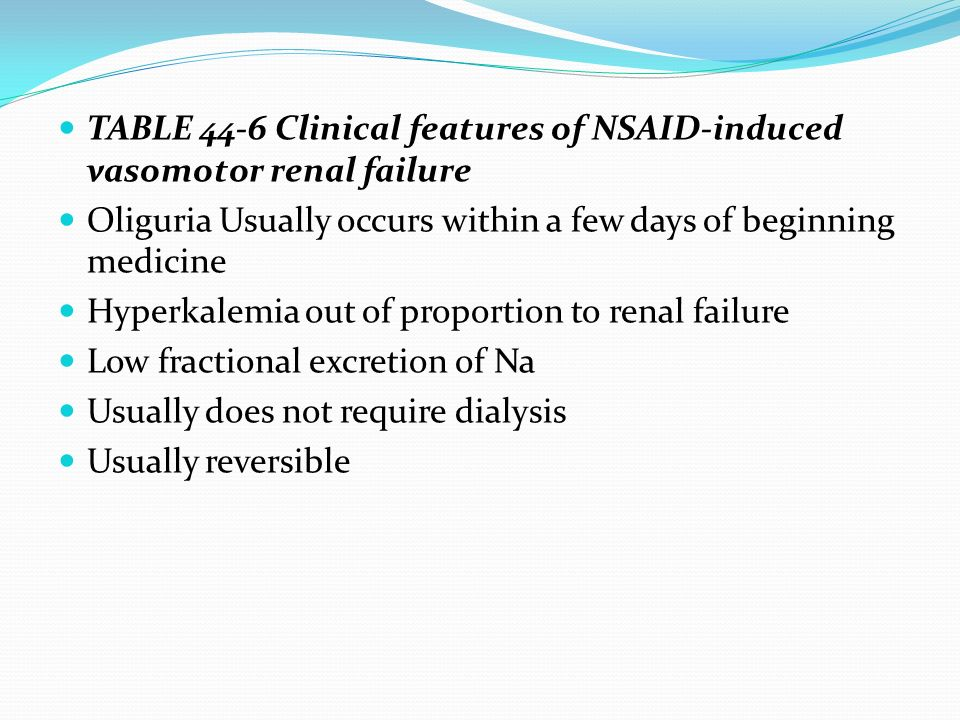 TABLE 44-6 Clinical features of NSAID-induced vasomotor renal failure