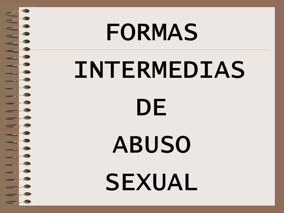 FORMAS INTERMEDIAS DE ABUSO SEXUAL