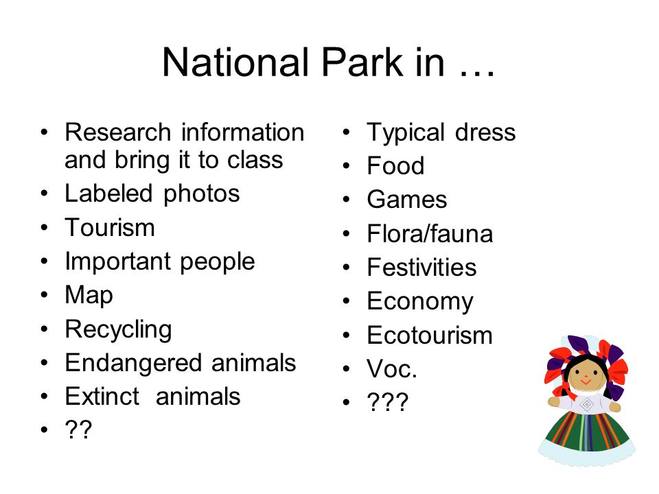 National Park in … Research information and bring it to class