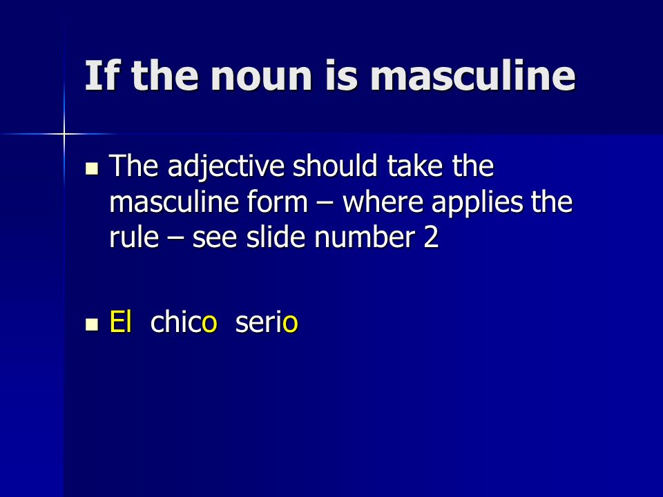 If the noun is masculine
