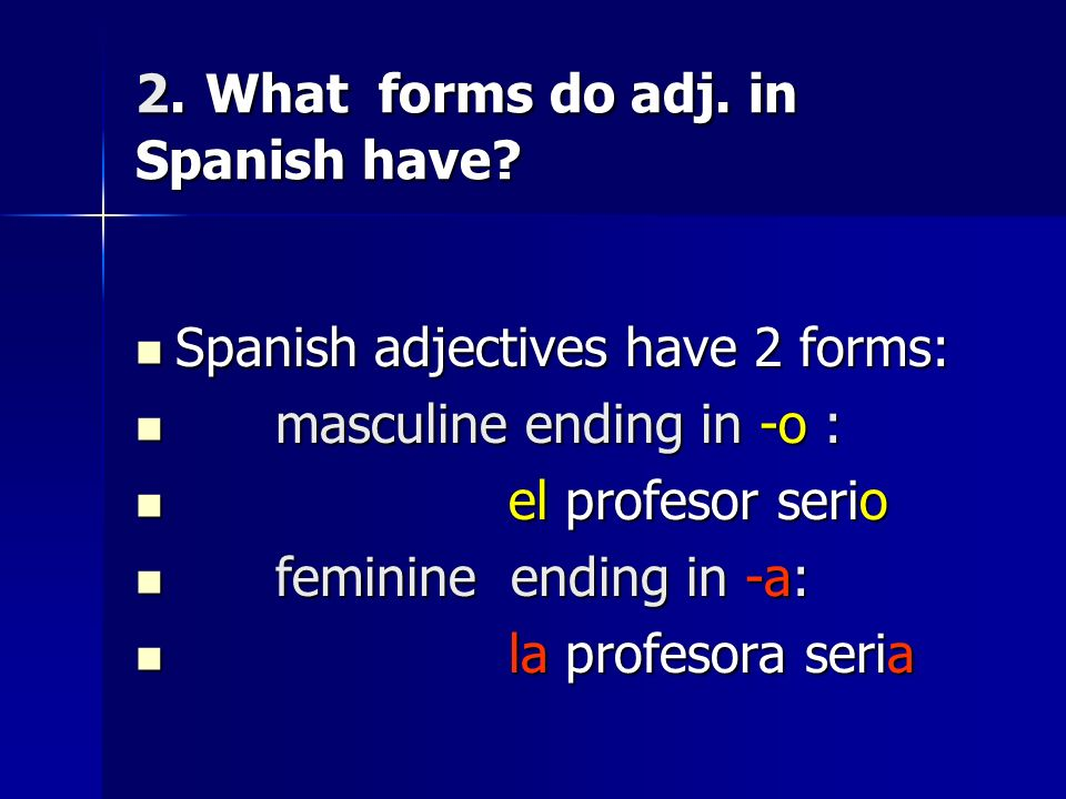 2. What forms do adj. in Spanish have