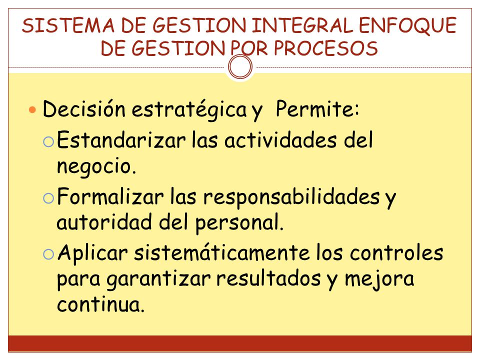 SISTEMA DE GESTION INTEGRAL ENFOQUE DE GESTION POR PROCESOS