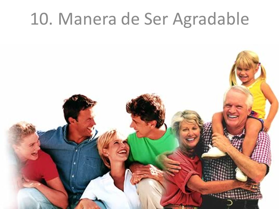 10. Manera de Ser Agradable
