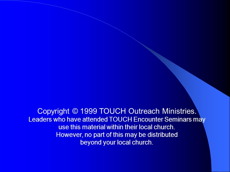 Copyright © 1999 TOUCH Outreach Ministries.