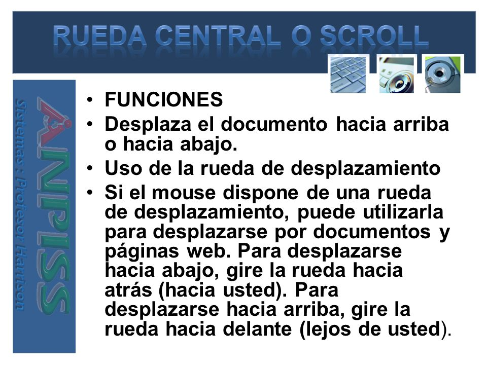 RUEDA CENTRAL O SCROLL FUNCIONES