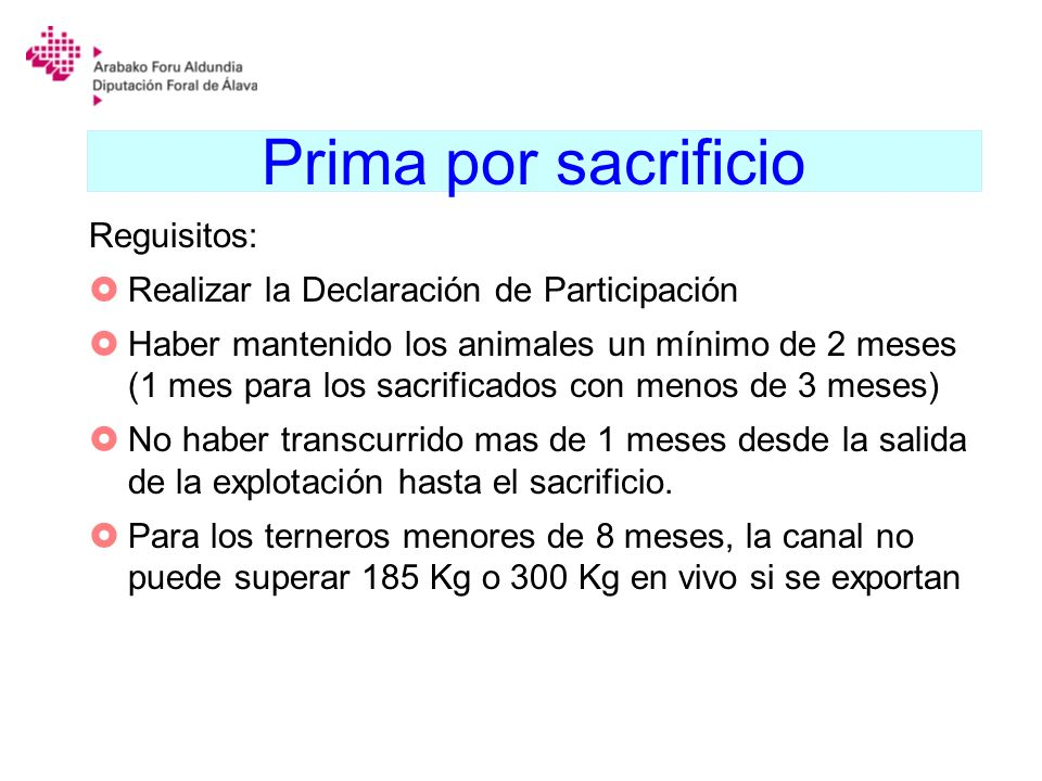 Prima por sacrificio Reguisitos:
