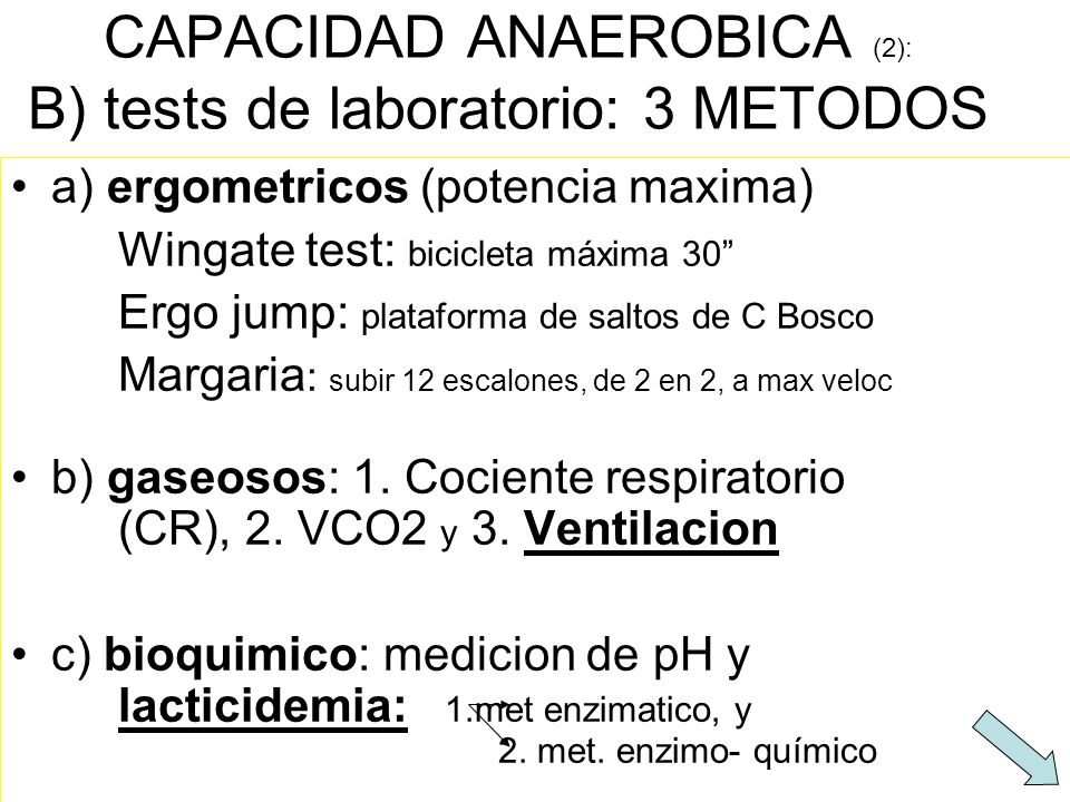 CAPACIDAD ANAEROBICA (2): B) tests de laboratorio: 3 METODOS