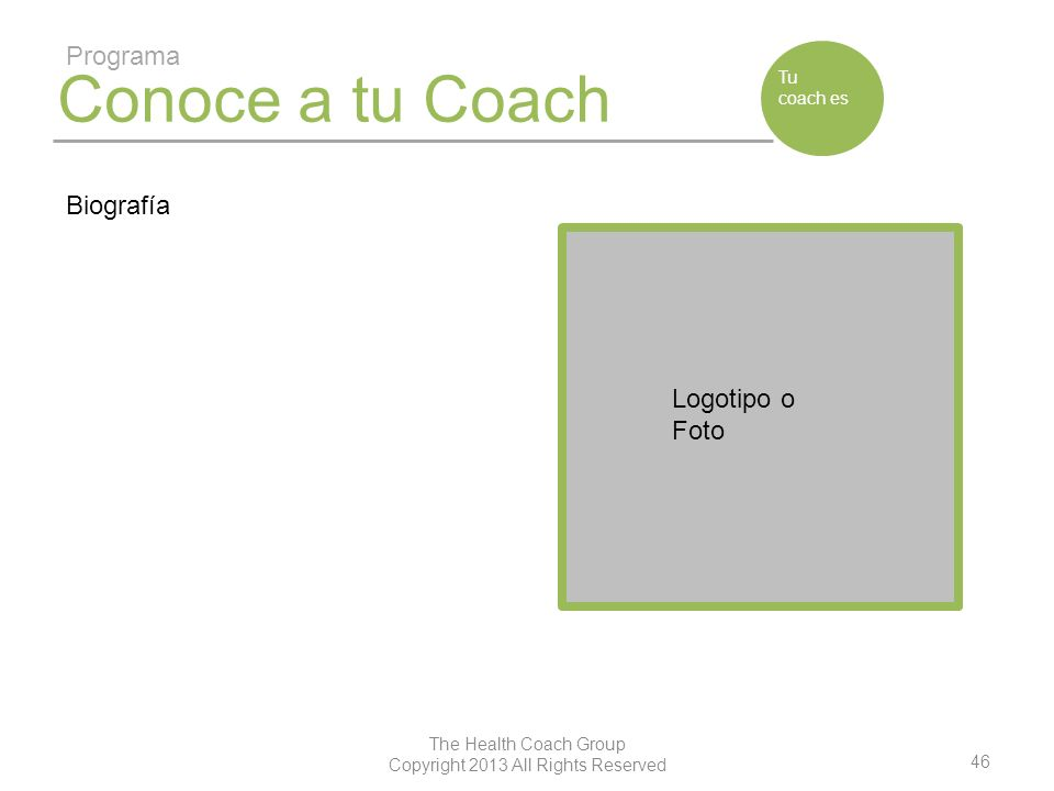 The Health Coach Group Copyright 2013 All Rights Reserved