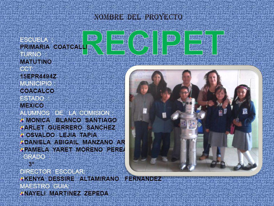 recipet nombre del proyecto escuela primaria coatcalli turno