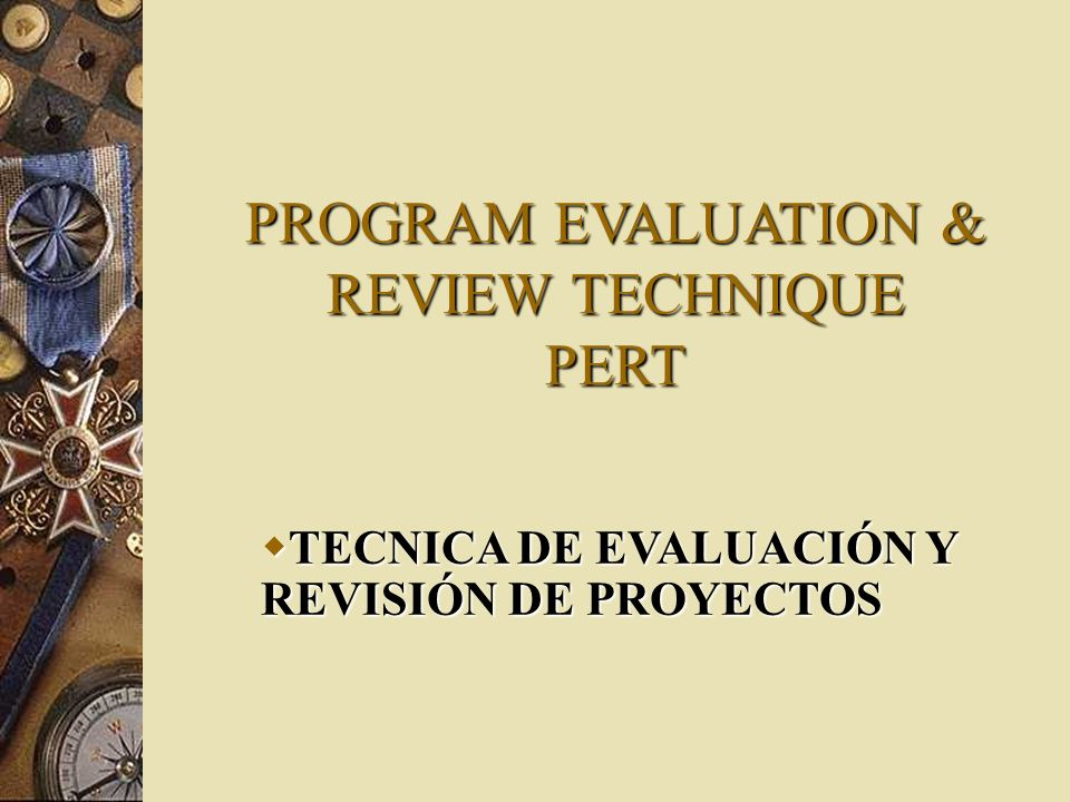 PROGRAM EVALUATION & REVIEW TECHNIQUE PERT