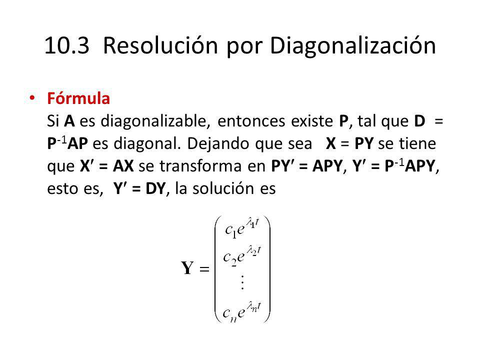 10.3 Resolución por Diagonalización
