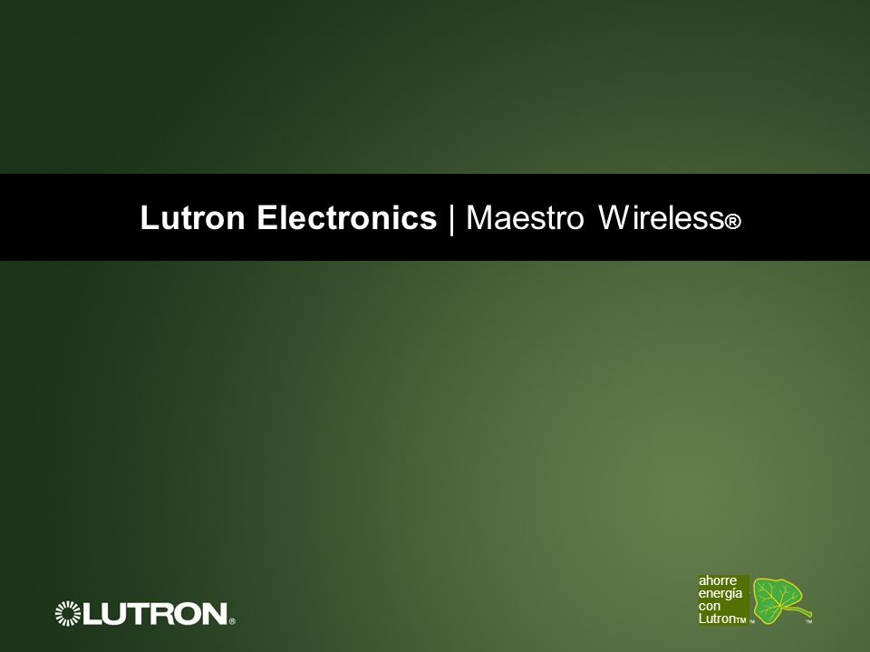Lutron Electronics | Maestro Wireless®