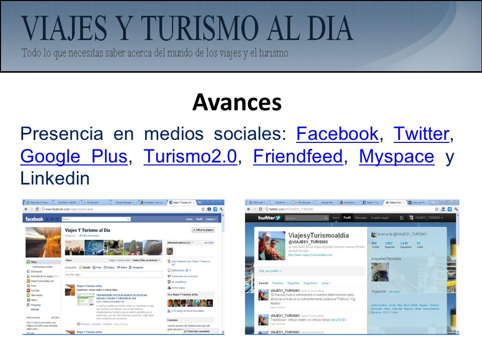 Avances Presencia en medios sociales: Facebook, Twitter, Google Plus, Turismo2.0, Friendfeed, Myspace y Linkedin.