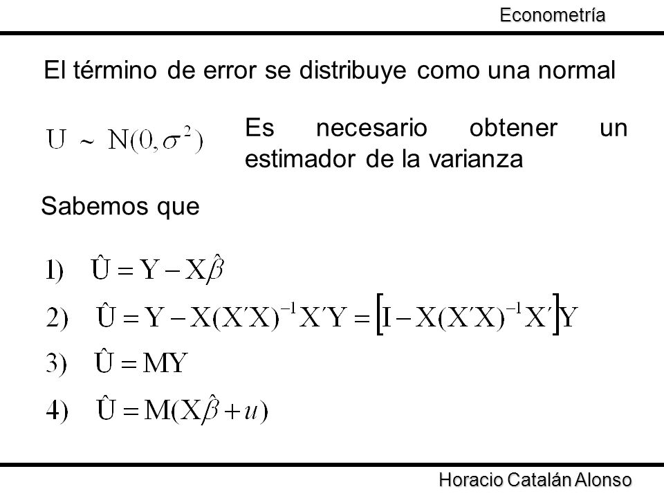 El término de error se distribuye como una normal